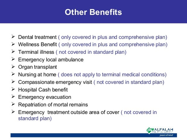 Other Benefits  Dental treatment ( only covered in plus and comprehensive plan)  Wellness Benefit ( only covered in plus...