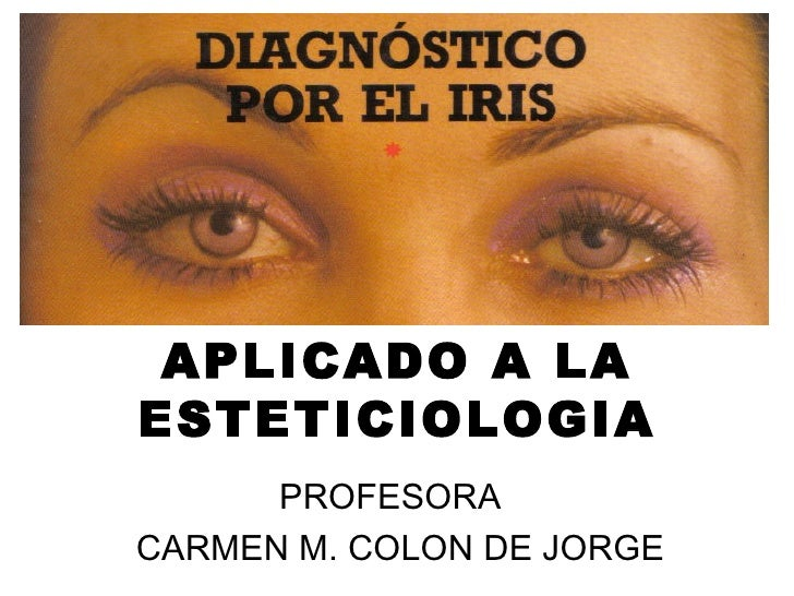 APLICADO A LA ESTETICIOLOGIA PROFESORA CARMEN M. COLON DE JORGE