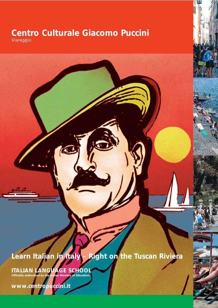 Centro Culturale Giacomo PucciniViareggioLearn Italian in Italy – Right on the Tuscan RivieraITALIAN LANGUAGE SCHOOLOffici...