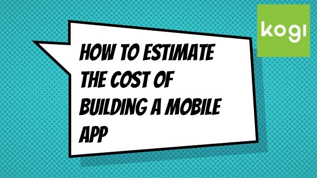 How to Estimate the Cost of Building a Mobile App