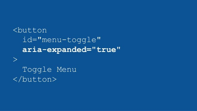"<button id=""menu-toggle"" aria-expanded=""true"" > Toggle Menu </button>"
