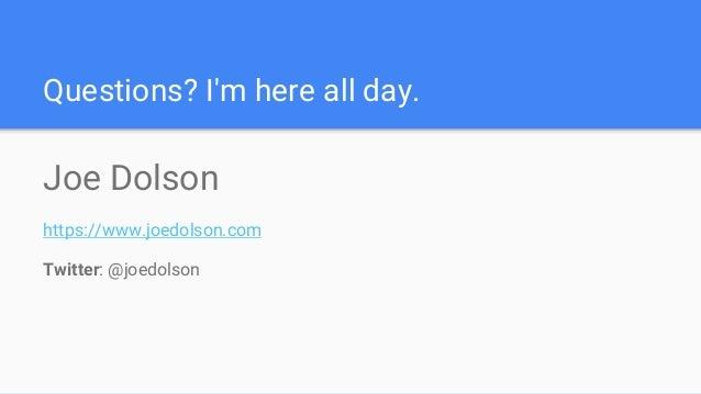 Questions? I'm here all day. Joe Dolson https://www.joedolson.com Twitter: @joedolson