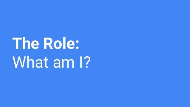The Role: What am I?