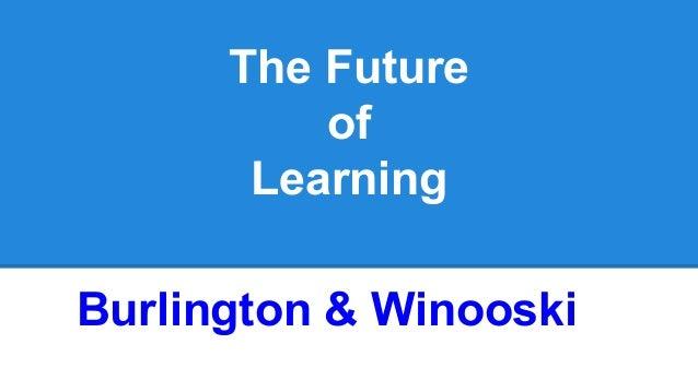 The Future of Learning Burlington & Winooski