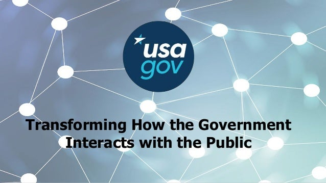 Transforming How the Government Interacts with the Public