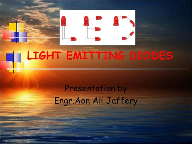 1LIGHT EMITTING DIODESPresentation byEngr.Aon Ali Jaffery