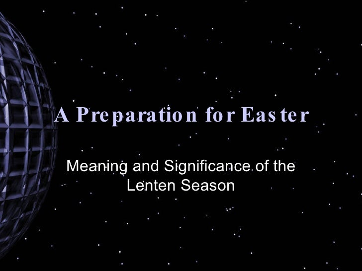 A Preparation for Easter Meaning and Significance of the Lenten Season