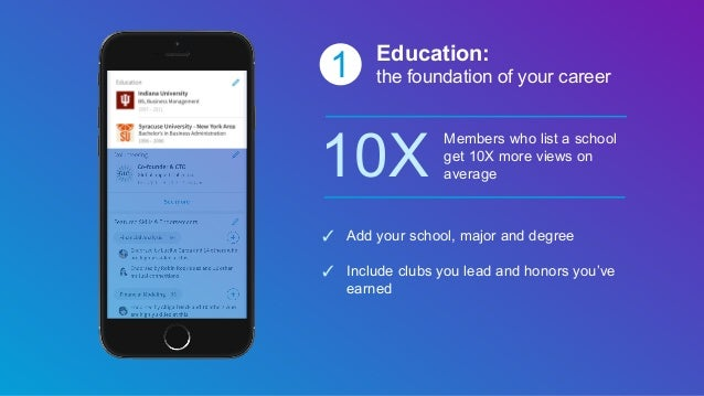 1 Education: the foundation of your career 10X Members who list a school get 10X more views on average ✓ Add your school, ...