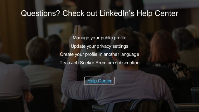 Manage your public profile Update your privacy settings Create your profile in another language Try a Job Seeker Premium s...