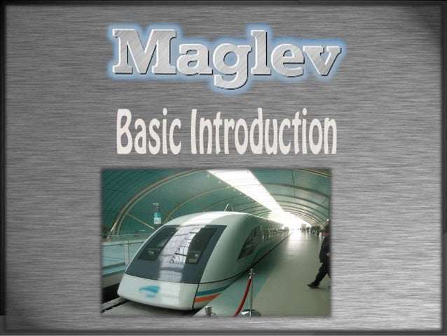 Maglev is a system of transportation that suspends, guides and propels vehicles, predominantly trains, using magnetic levi...