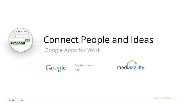 Google confidential | Do not distribute Connect People and Ideas Google Apps for Work Speaker Name Title