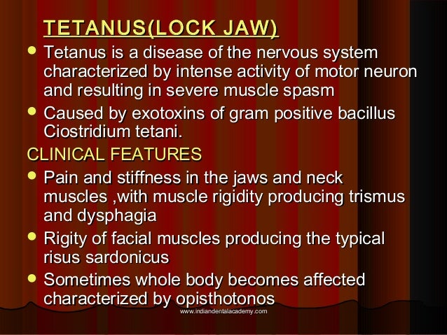 TETANUS(LOCK JAW)TETANUS(LOCK JAW)  Tetanus is a disease of the nervous systemTetanus is a disease of the nervous system ...