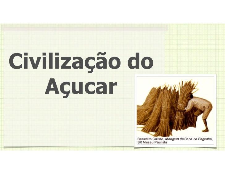 Civilização do Açucar