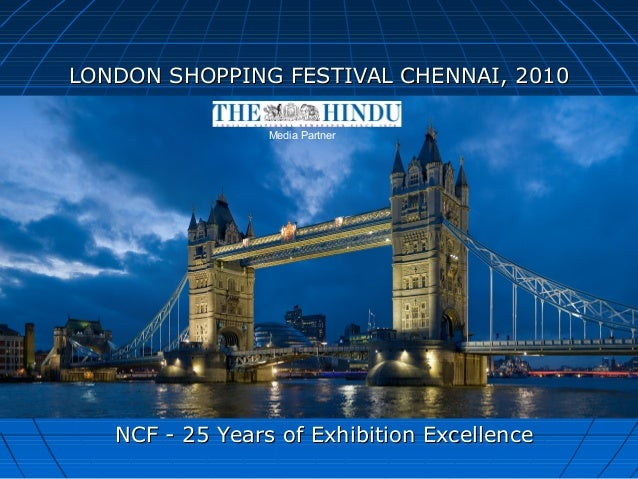 NCF - 25 Years of Exhibition ExcellenceNCF - 25 Years of Exhibition Excellence LONDON SHOPPING FESTIVAL CHENNAI, 2010LONDO...