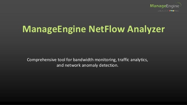 Comprehensive tool for bandwidth monitoring, traffic analytics, and network anomaly detection. ManageEngine NetFlow Analyz...