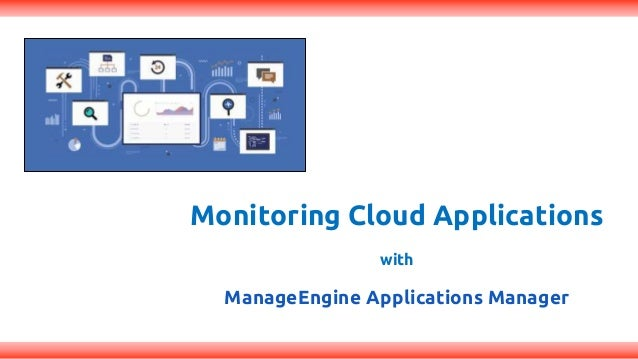 Monitoring Cloud Applications with ManageEngine Applications Manager