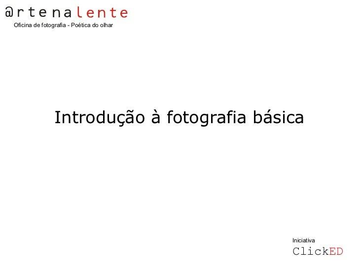 Oficina de fotografia - Poética do olhar                Introdução à fotografia básica                                    ...