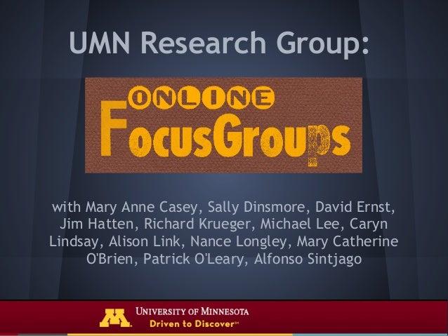 UMN Research Group:with Mary Anne Casey, Sally Dinsmore, David Ernst,  Jim Hatten, Richard Krueger, Michael Lee, CarynLind...