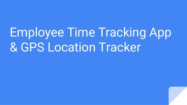 mobile time clock gps location tracking in 1 app