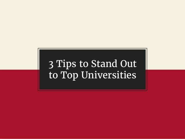 3 Tips to Stand Out to Top Universities