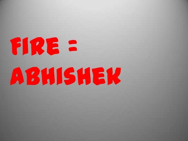 Fire =abhishek