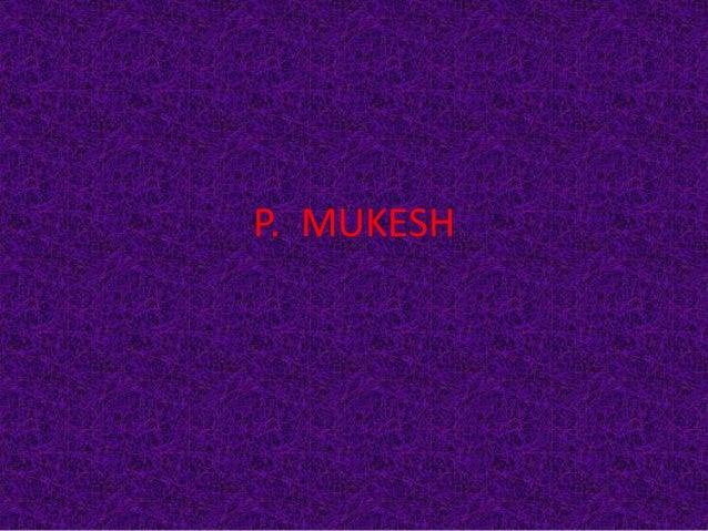P. MUKESH