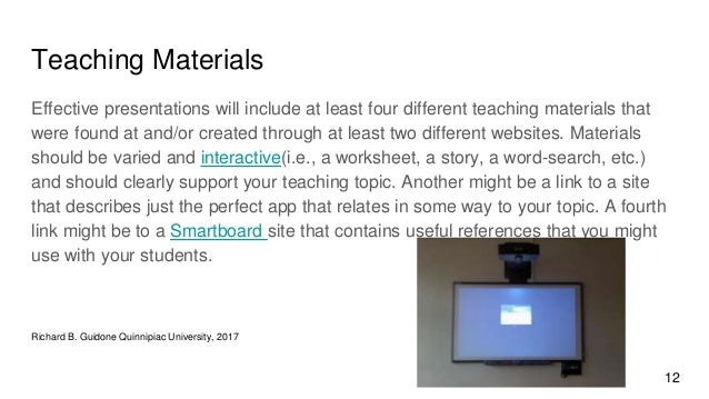 Teaching Materials Effective presentations will include at least four different teaching materials that were found at and/...