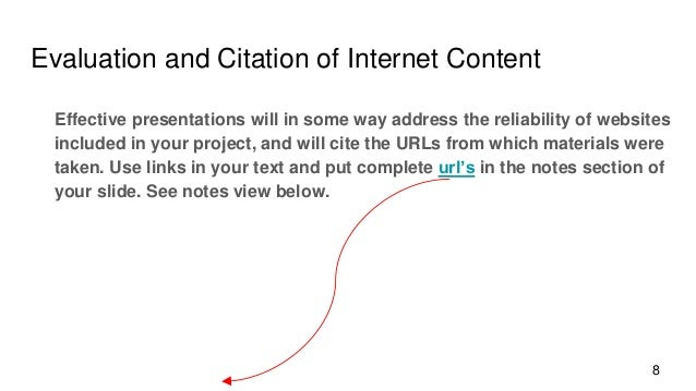 Evaluation and Citation of Internet Content Effective presentations will in some way address the reliability of websites i...