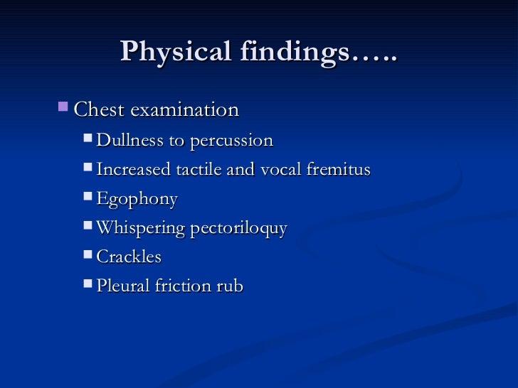 Physical findings….. <ul><ul><li>Chest examination  </li></ul></ul><ul><ul><ul><li>Dullness to percussion  </li></ul></ul>...