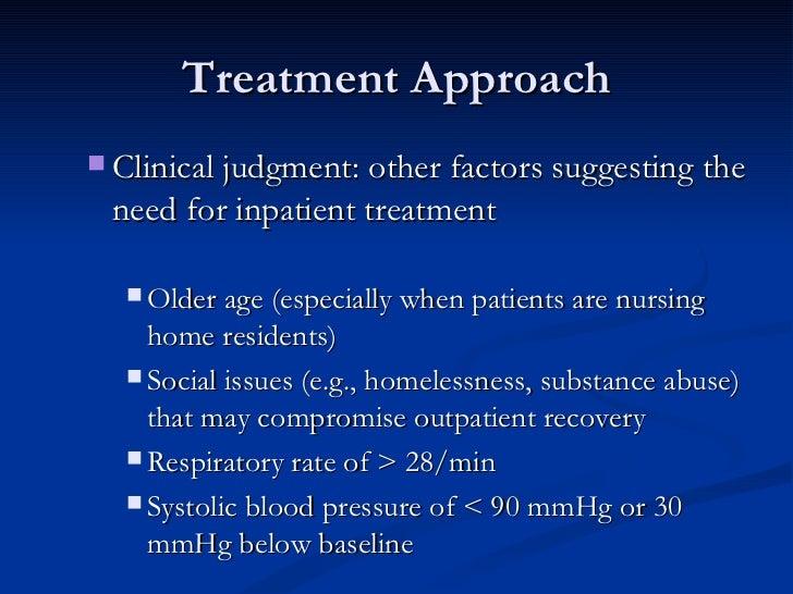 Treatment Approach <ul><ul><li>Clinical judgment: other factors suggesting the need for inpatient treatment </li></ul></ul...