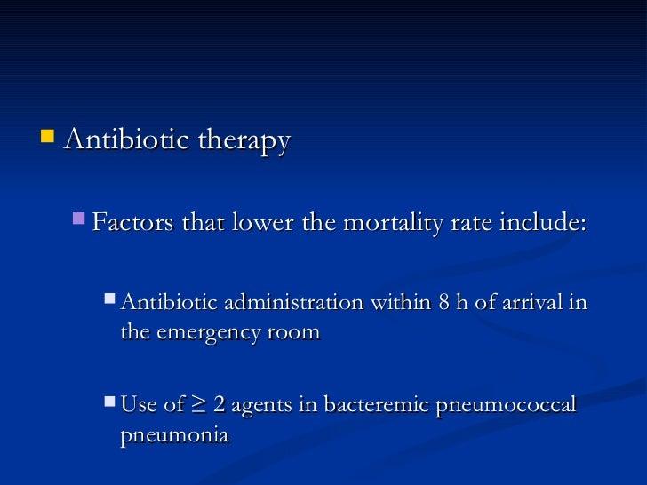 <ul><li>Antibiotic therapy  </li></ul><ul><ul><li>Factors that lower the mortality rate include: </li></ul></ul><ul><ul><u...