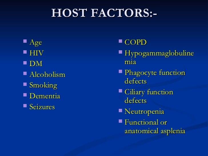 HOST FACTORS:- <ul><ul><li>Age </li></ul></ul><ul><ul><li>HIV </li></ul></ul><ul><ul><li>DM </li></ul></ul><ul><ul><li>Alc...