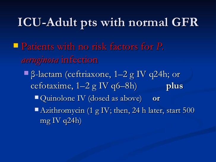ICU-Adult pts with normal GFR <ul><li>Patients with no risk factors for  P. aeruginosa  infection  </li></ul><ul><ul><li>β...
