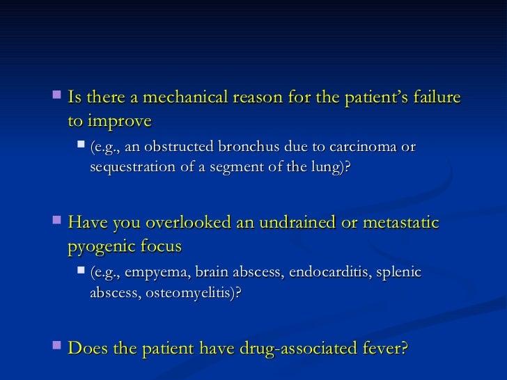 <ul><ul><li>Is there a mechanical reason for the patient's failure to improve  </li></ul></ul><ul><ul><ul><li>(e.g., an ob...