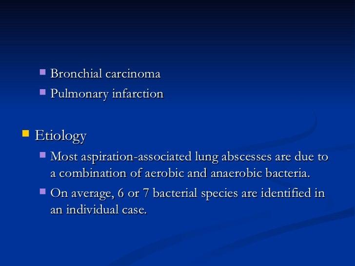 <ul><ul><li>Bronchial carcinoma  </li></ul></ul><ul><ul><li>Pulmonary infarction  </li></ul></ul><ul><li>Etiology  </li></...