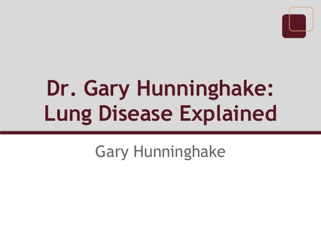 dr gary hunninghakelung disease explained gary hunninghake