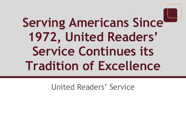 Serving Americans Since 1972, United Readers'  Service Continues itsTradition of Excellence    United Readers' Service