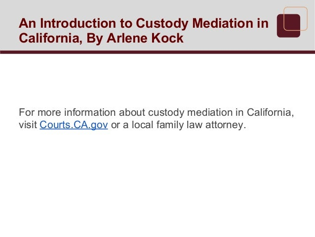 An Introduction to Custody Mediation in California, By ...