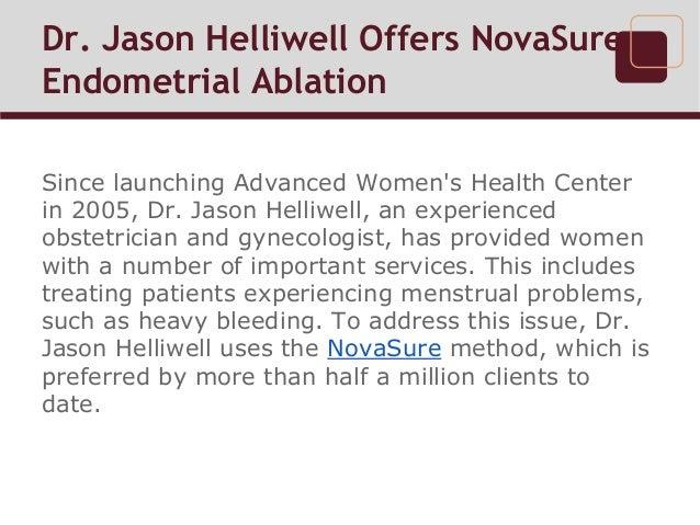 Dr. Jason Helliwell Offers NovaSure Endometrial Ablation  Slide 2