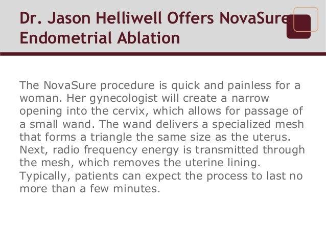 Dr. Jason Helliwell Offers NovaSure Endometrial Ablation  Slide 3