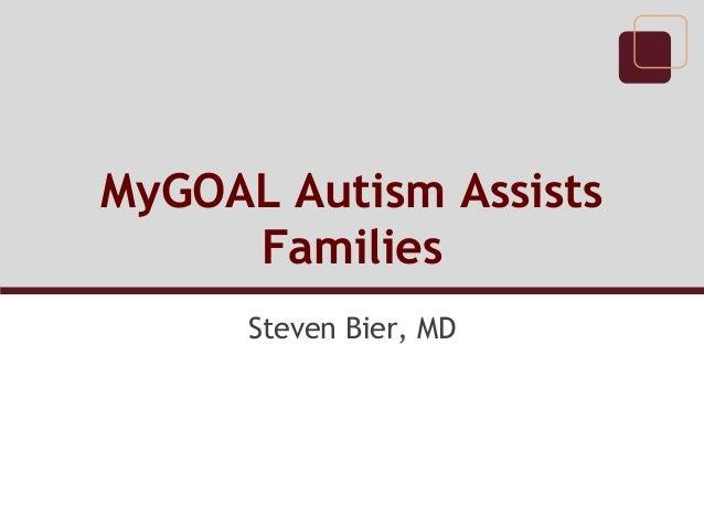 MyGOAL Autism Assists Families Steven Bier, MD