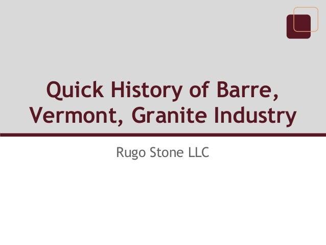 Quick History of Barre, Vermont, Granite Industry Rugo Stone LLC