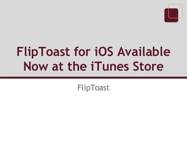 FlipToast for iOS Available Now at the iTunes Store          FlipToast