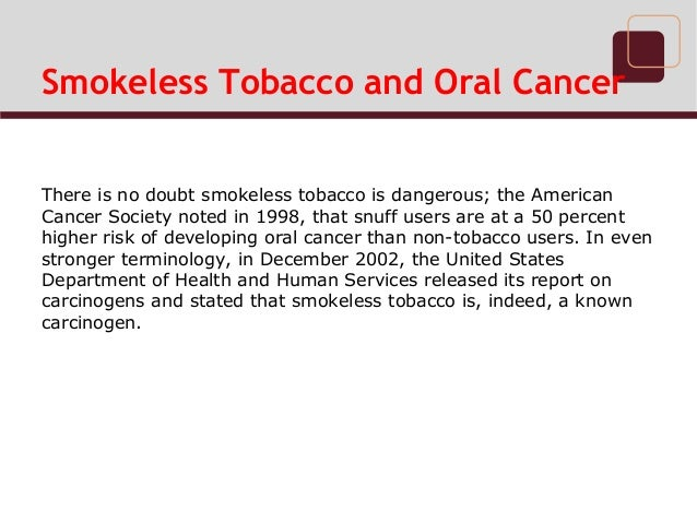Smokeless Tobacco and Oral Cancer Slide 3