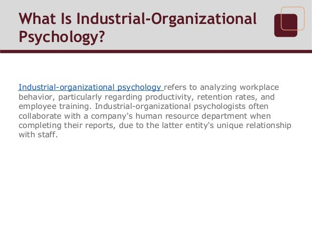 define organizational psychology essay Below is an essay on types of psychology from  social psychology, organizational psychology,  is no agreed term to define 'personality' in psychology.