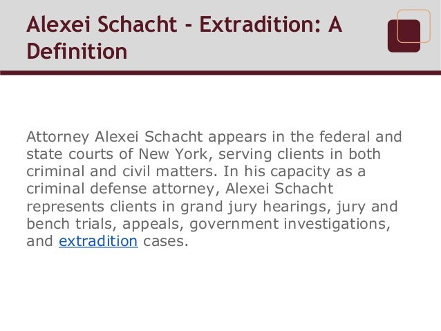 Perfect Extradition: A Definition Alexei Schacht; 2.