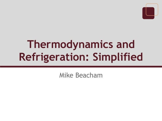 Thermodynamics andRefrigeration: SimplifiedMike Beacham