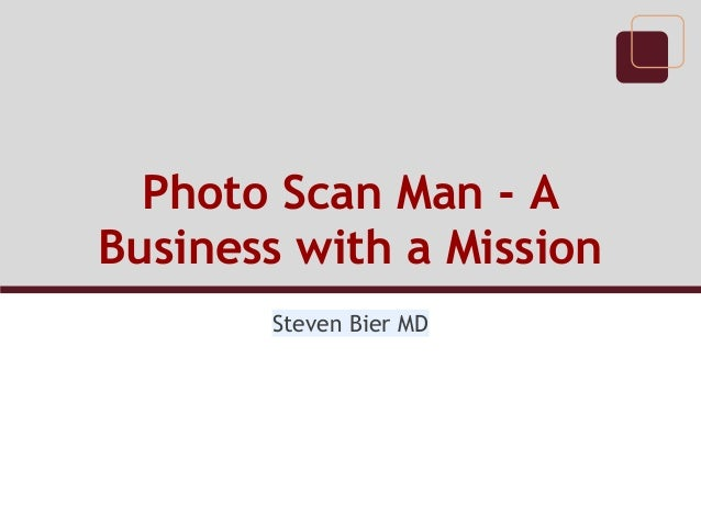 Photo Scan Man - A Business with a Mission Steven Bier MD