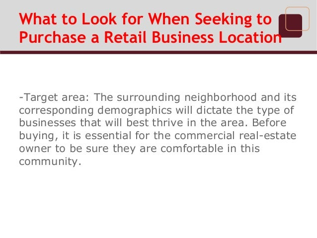 What to Look for When Seeking to Purchase a Retail Business Location  Slide 3