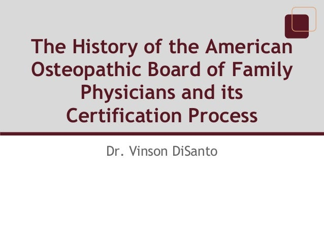 Dr. Vinson DiSanto: The History of the American Osteopathic Board of …